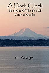 A Dark Clock: The Tale of Cerah of Quadar - Book One