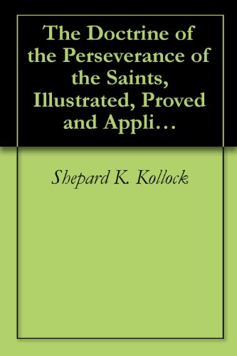 The Doctrine of the Perseverance of the Saints, Illustrated, Proved and Applied [1835]