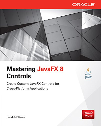 Download Mastering JavaFX 8 Controls (Oracle Press) Pdf
