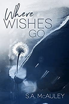 Where Wishes Go by [McAuley, S.A.]