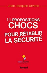 11 Propositions chocs pour rétablir la sécurité (Documents)