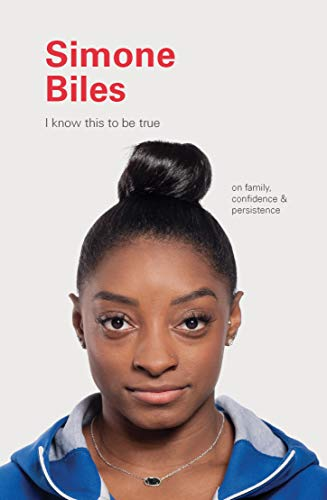 Book Cover: I Know This to Be True: Simone Biles
