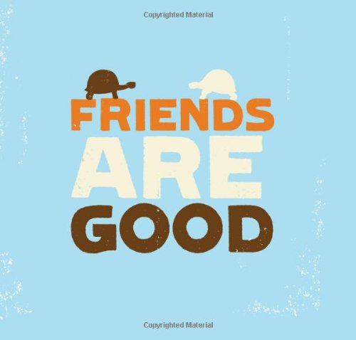 Friends Are Good by Brand: Compendium Publishing Communications