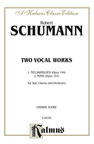 Messe, Op. 147 and Neujahrslied, Op. 144: SATB with SAB Soli (L) and SATB with ST Soli (G) Choral Worship Collection (Kalmus Edition)