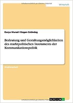 Bedeutung und Gestaltungsmöglichkeiten des marktpolitischen Instruments der Kommunikationspolitik