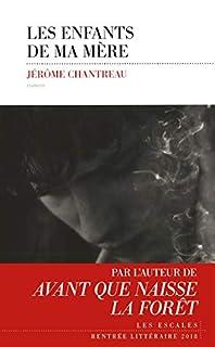 Les enfants de ma mère, Chantreau, Jérôme