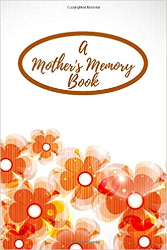A Mother's Memory Book: Perfect Keepsake Notebook for