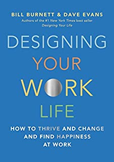 Book Cover: Designing Your Work Life: How to Thrive and Change and Find Happiness at Work