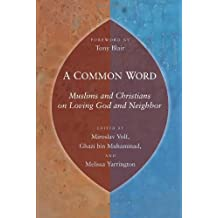 Common Word, A: Muslims and Christians on Loving God and Neighbor