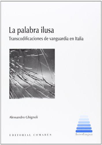 La palabra ilusa: transcodificaciones de vanguardia en Italia