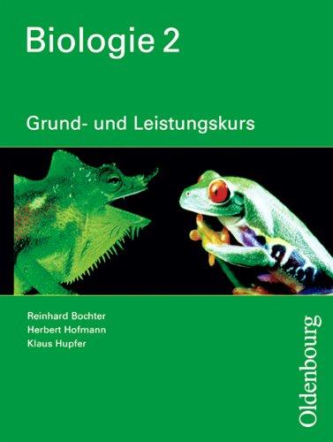 Biologie. Grund- und Leistungskurs: Biologie, 2 Bde, Bd.2, Grund- und Leistungskurs