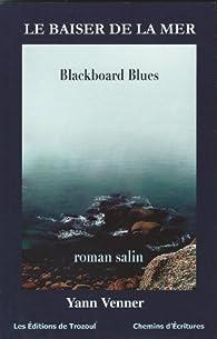 Le baiser de la mer (BLACK TRELOUZIC) par Yann Venner