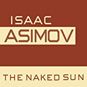 The Naked Sun: The Robot Series, Book 2 | Isaac Asimov
