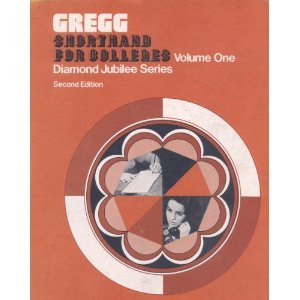 Gregg Shorthand for Colleges, Diamond Jubilee Series, Volume One