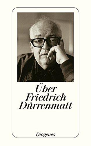 Über Friedrich Dürrenmatt: Essays, Zeugnisse und Rezensionen von Gottfried Benn bis Saul Bellow (detebe)