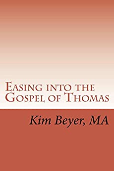 Easing into the Gospel of Thomas (The Easing Into Collection Book 3) by [Beyer, Kim]