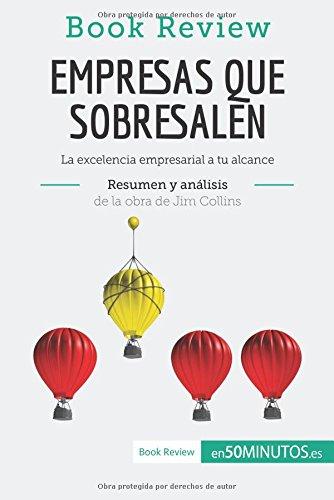 Empresas que sobresalen Resumen Y Analisis de la obra de Jim Collins: La Excelencia Empresarial A Tu Alcance (Spanish Edition) [Maxime Rahier] (Tapa Blanda)