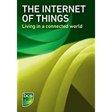The Internet of Things: Living in a connected world