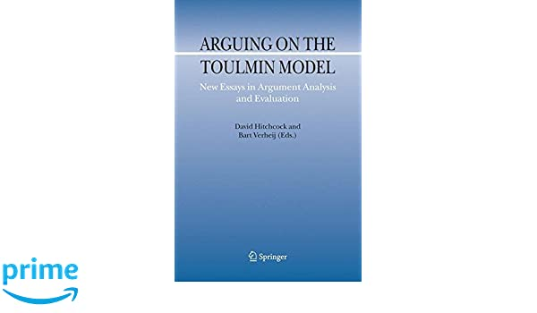 com arguing on the toulmin model new essays in argument  com arguing on the toulmin model new essays in argument analysis and evaluation argumentation library 9781402049378 david hitchcock