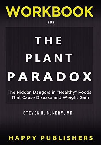 WORKBOOK For The Plant Paradox: The Hidden Dangers in Healthy Foods That Cause Disease and Weight Gain