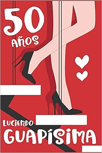 50 Años Luciendo Guapísima: Regalo de Cumpleaños 50 Para ...