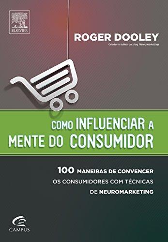 Como Influenciar a Mente do Consumidor