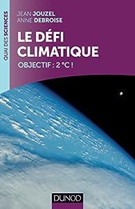 Le défi climatique - Objectif:  2ºC ! par Jean Jouzel