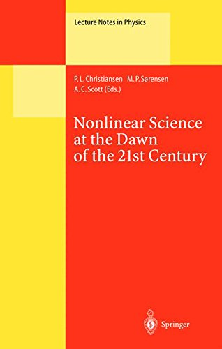 Nonlinear Science at the Dawn of the 21st Century (Lecture Notes in - And Optical Scott White