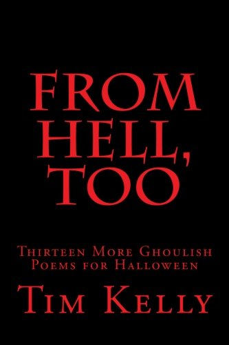 From Hell,Too: Thirteen More Ghoulish Poems for Halloween