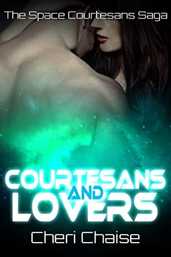 Courtesans and Lovers (The Space Courtesans Saga Book 2)