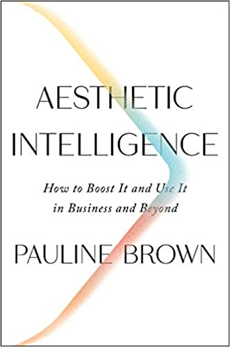e7e8bb3fd28 Amazon.com: Aesthetic Intelligence: How to Boost It and Use It in ...