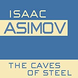 The Caves of Steel Audiobook