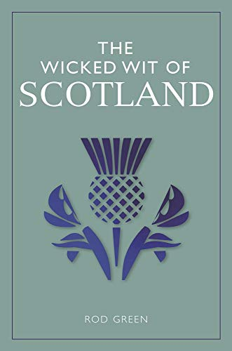 The Wicked Wit of Scotland (The Wicked Wit of series) - http://coolthings.us