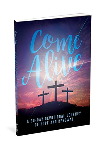 Download Come Alive: A 30-Day Journey of Hope and Renewal ebook
