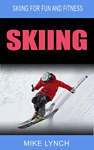 Skiing: Skiing for Fun and Fitness