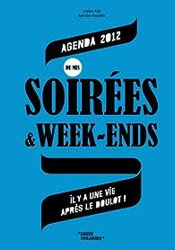 Agenda de Mes Soirees & Week-Ends 2012 (Gf) par Claire Faÿ