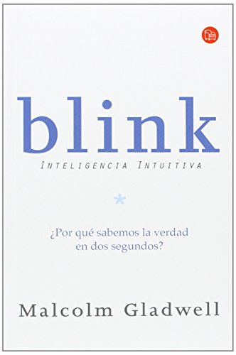 blink the power of thinking In 'blink,' malcolm gladwell revolutionizes the way we understand the world within, and how we think without thinking.