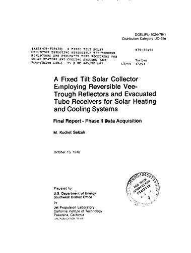 A fixed tilt solar collector employing reversible vee-through reflectors and evaluated tube receivers for solar heating and cooling - Tube Through Tilt