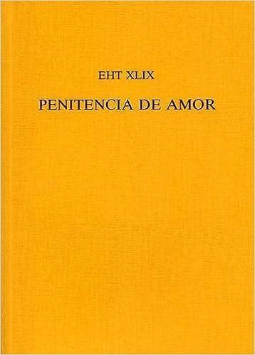 Libros de texto en pdf gratis para descargar Penitencia de Amor (Burgos, 1514) (Exeter Hispanic Texts) 0859893375 PDB
