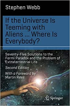 image for If the Universe Is Teeming with Aliens ... WHERE IS EVERYBODY?: Seventy-Five Solutions to the Fermi Paradox and the Problem of Extraterrestrial Life (Science and Fiction)