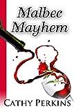 Malbec Mayhem (Holly Price Mystery Series Book 3)