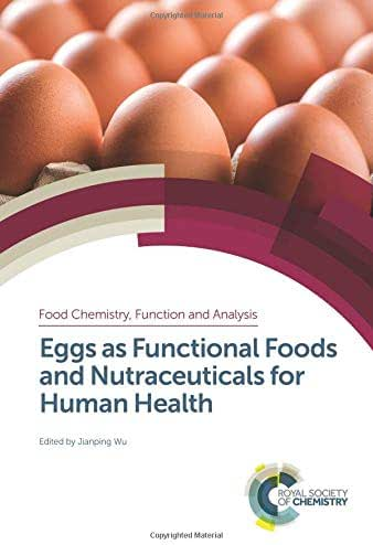 Eggs as Functional Foods and Nutraceuticals for Human Health (Food Chemistry, Function and Analysis)