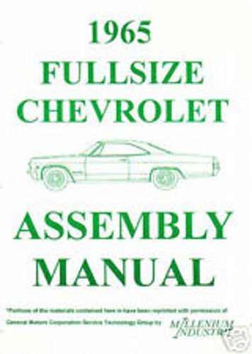 1965 CHEVROLET FULL SIZE CAR FACTORY ASSEMBLY INSTRUCTION MANUAL - Covers the 1968 Chevrolet Biscayne, Bel Air, Caprice, Impala, SS, convertibles and wagons. CHEVY 65