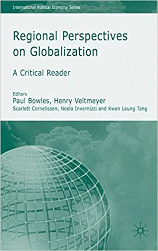 Regional Perspectives on Globalization (International Political Economy Series)