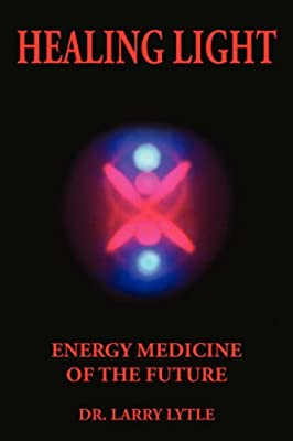 Healing Light: Energy Medicine of the Future