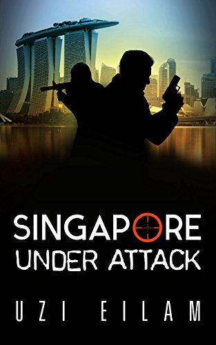Singapore Under Attack by Uzi Eilam ebook deal