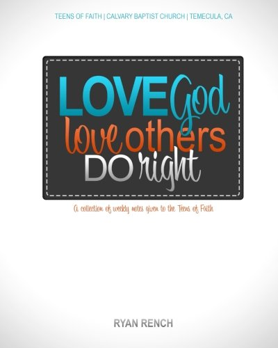 Read Online LOVE GOD, LOVE OTHERS, DO RIGHT pdf