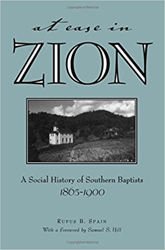 At Ease in Zion: Social History of Southern Baptists,