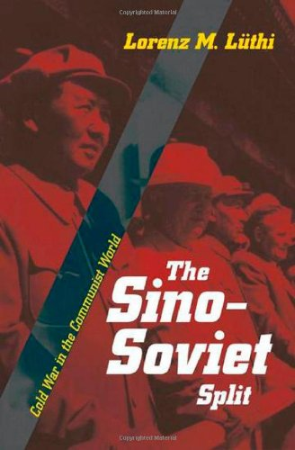 The Sino-Soviet Split: Cold War in the Communist World (Princeton Studies in International History and Politics)