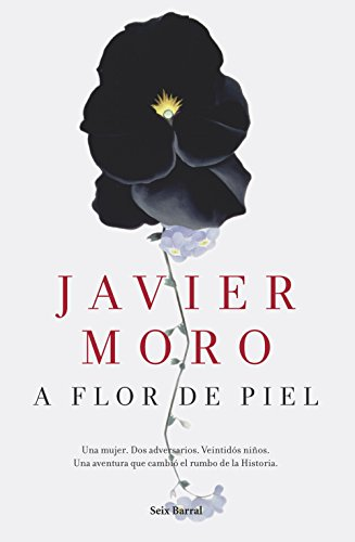 A flor de piel (Spanish Edition) by [Moro, Javier]